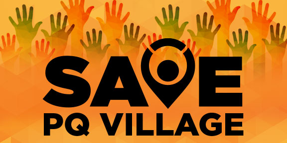 An update on Save PQ Village